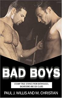 Bad Boys: Steamy True Stories from Bathhouses, Backroom Bars, and Sex Clubs