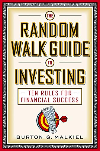 The Random Walk Guide to Investing: Ten Rules for Financial Success