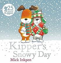 Kipper's Snowy Day by Mick Inkpen (2015-11-03)