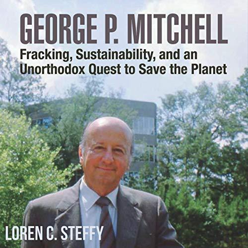 George P. Mitchell Audiobook By Loren C. Steffy cover art