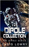 The Dipole Collection - a sci fi action adventure boxset: Classic science fiction comedy adventures