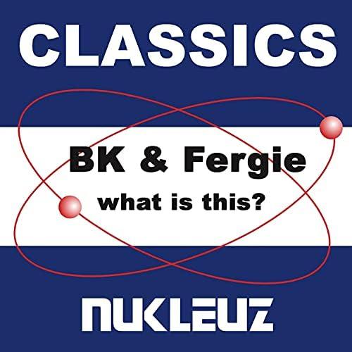 Fergie & BK