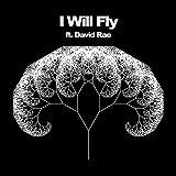 I Will Fly (feat. David Rae)