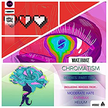 CHROMATISM The Remixes EP Part Two