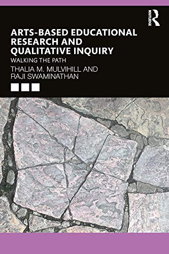 Arts-Based Educational Research and Qualitative Inquiry: Walking the Path (English Edition)