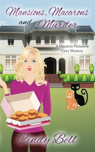 Download Mansions Macarons and Murder (Macaron Patisserie Cozy Mystery) (Volume 3) 1546364145
