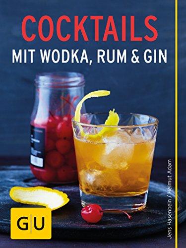 Cocktails mit Wodka, Rum und Gin: 15 Lieblingsgetränke zum Selbermixen