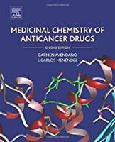 Medicinal Chemistry of Anticancer Drugs, Second Edition by Carmen Avendano J. Carlos Menendez(2015-05-12)