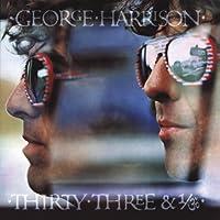 Thirty Three & 1/3 by George Harrison (2004-02-24)