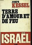 TERRE D'AMOUR ET DE FEU. ISRAËL. - PLON