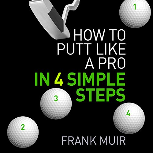 How to Putt Like a Pro in 4 Simple Steps audiobook cover art