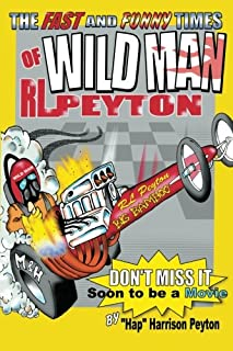 Wildman: The Fast and Funny Times of Wildman R.L. Peyton