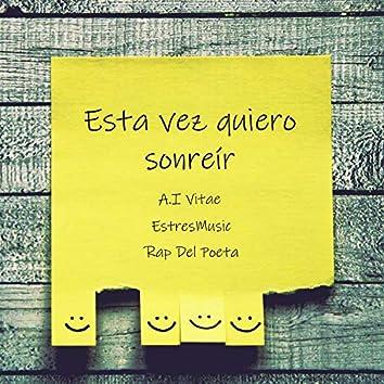Esta Vez Quiero Sonreír (feat. EstresMusic & Rap Del Poeta)