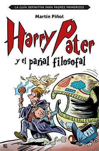Harry Pater y el pañal filosofal: La guía definitiva para padres primerizos (No Ficción)