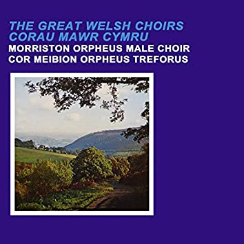 The Great Welsh Choirs