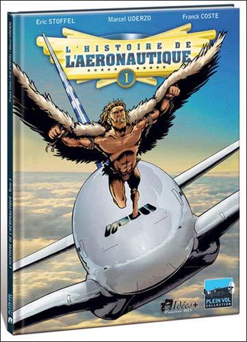 L'histoire de l'Aéronautique Tome 1