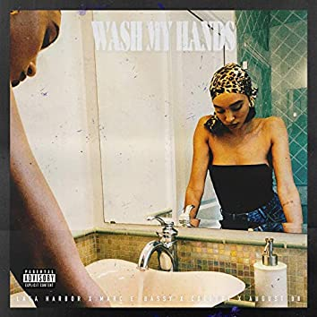 Wash My Hands (feat. Marc E. Bassy, Collett & August 08)