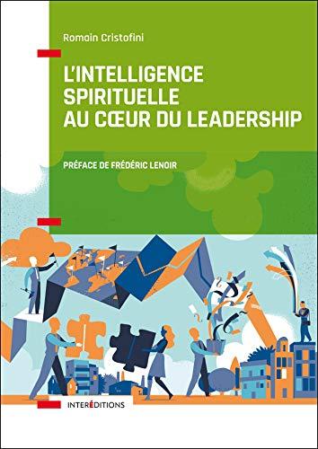 L'intelligence spirituelle au coeur du leadership (Accompagnement et Coaching)
