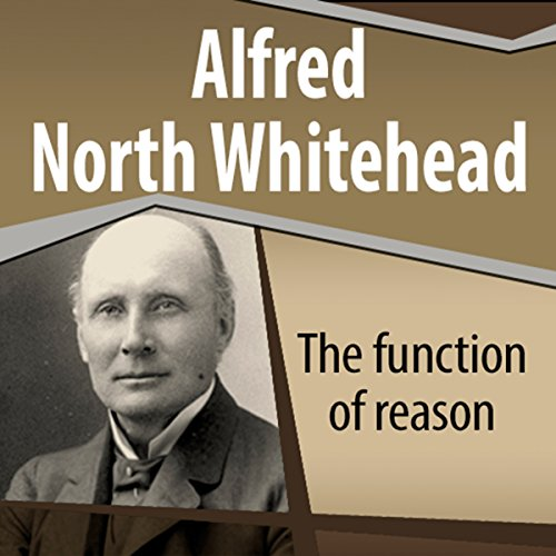 The Function of Reason                   De :                                                                                                                                 Alfred North Whitehead                               Lu par :                                                                                                                                 Ray Childs                      Durée : 2 h et 34 min     Pas de notations     Global 0,0