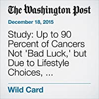 Study: Up to 90 Percent of Cancers Not 'Bad Luck,' but Due to Lifestyle Choices, Environment's image