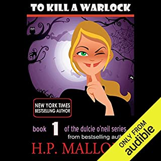 To Kill a Warlock     Dulcie O'Neil, Book 1              By:                                                                                                                                 H. P. Mallory                               Narrated by:                                                                                                                                 Therese Plummer                      Length: 7 hrs and 39 mins     691 ratings     Overall 3.8