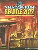 Seattle 2072 (Shadowrun (Catalyst))