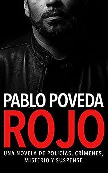 Rojo: Una novela de policías, crímenes, misterio y suspense (Detectives novela negra nº 1) (Spanish Edition) by [Pablo Poveda]