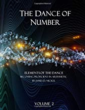 The Dance of Number: Elements of the Dance - Becoming Proficient in Arithmetic Volume 2 (The Dance of Number: Part 1)