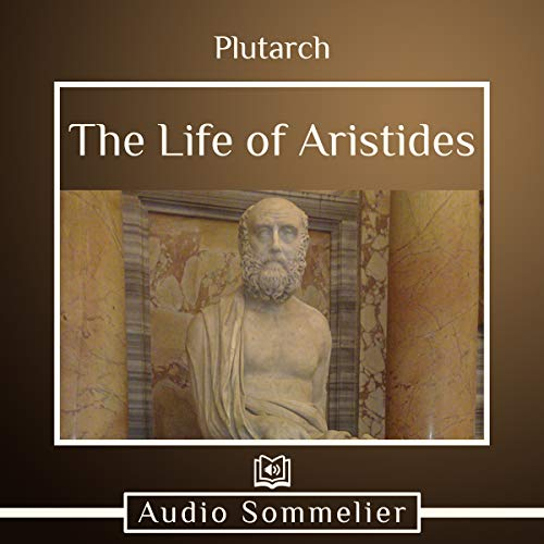 The Life of Aristides                   By:                                                                                                                                 Bernadotte Perrin,                                                                                        Plutarch                               Narrated by:                                                                                                                                 Andrea Giordani                      Length: 1 hr and 18 mins     Not rated yet     Overall 0.0