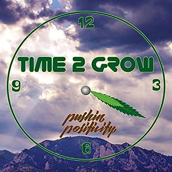 Time 2 Grow