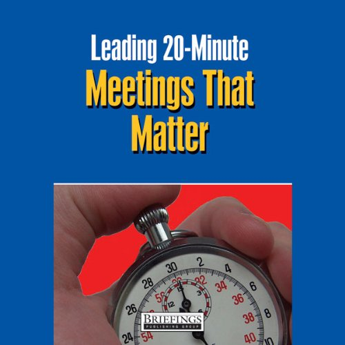 Leading 20 Minute Meetings That Matter audiobook cover art