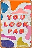 Letrero de pintura con aspecto vintage de You Look Fab de 20 x 30 cm, decoración para el hogar, cocina, baño, granja, jardín, garaje, citas inspiradoras, decoración de pared