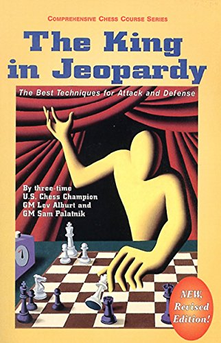 The King in Jeopardy: The Best Techniques for Attack and Defense (Comprehensive Chess Course Series) by Lev Alburt (10-Mar-1999) Paperback