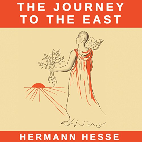 The Journey to the East                   By:                                                                                                                                 Hermann Hesse                               Narrated by:                                                                                                                                 Joseph Kant                      Length: 1 hr and 54 mins     5 ratings     Overall 2.2
