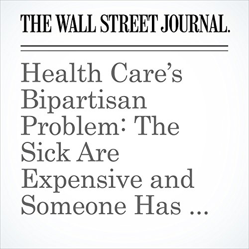 Health Care's Bipartisan Problem: The Sick Are Expensive and Someone Has to Pay copertina