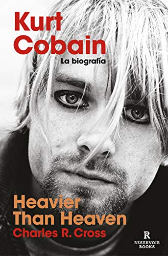 Heavier than Heaven: Kurt Cobain: la biografía (Reservoir Narrativa)