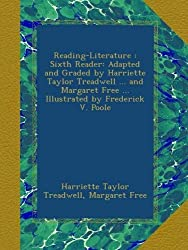 Reading-Literature SIXTH Reader by Harriet Taylor Treadwell (paperback)