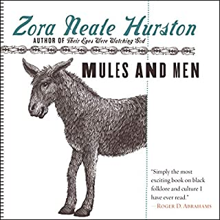 Mules and Men                   By:                                                                                                                                 Zora Neale Hurston                               Narrated by:                                                                                                                                 Ruby Dee                      Length: 2 hrs and 57 mins     181 ratings     Overall 4.4
