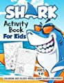 Shark Activity Book for Kids Ages 4-8: A Fun Kid Workbook Game For Learning, Fish Coloring, Dot to Dot, Mazes, Word Search and More!