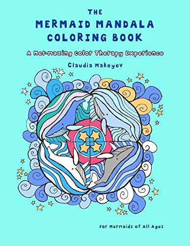 The Mermaid Mandala Coloring Book: A Mer-mazing Color Therapy Experience