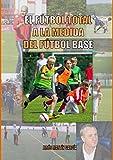 El Futbol Total a la medida del Futbol Base