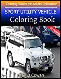 SPORT-UTILITY VEHICLE Coloring Book For Adults Relaxation 50 pictures: SPORT-UTILITY VEHICLE sketch coloring book Creativity and Mindfulness