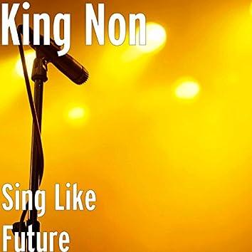 Sing Like Future