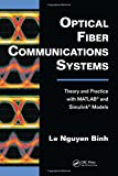 Optical Fiber Communications Systems: Theory and Practice with MATLAB® and Simulink® Mod...