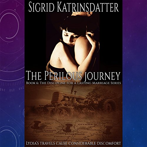 The Perilous Journey: Lydia's Travels Cause Considerable Discomfort audiobook cover art