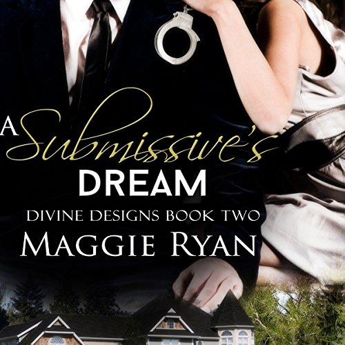 A Submissive's Dream     Divine Designs, Book 2              By:                                                                                                                                 Maggie Ryan                               Narrated by:                                                                                                                                 La Petite Mort                      Length: 8 hrs and 11 mins     21 ratings     Overall 4.6
