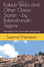 Kabuli-Wala and Other Classic Stories - by Rabindranath Tagore: translated from the original Bengali by