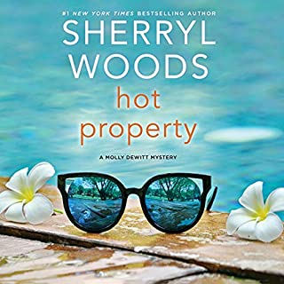 Hot Property     The Molly DeWitt Mysteries, Book 1              By:                                                                                                                                 Sherryl Woods                               Narrated by:                                                                                                                                 Tavia Gilbert                      Length: 6 hrs and 13 mins     47 ratings     Overall 4.0