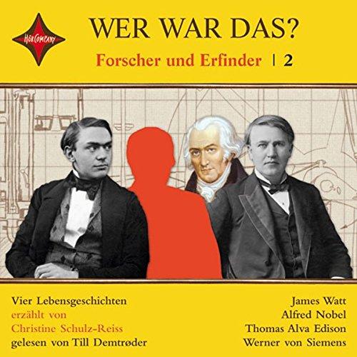 Wer war das? Forscher und Erfinder -2-: Sprecher: Till Demtrøder, 1 CD, Jewelcase