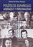 Políticos españoles, Liderazgo y Personalidad (Última Línea de Ensayo)